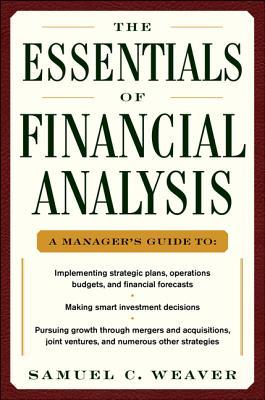 The Essentials of Financial Analysis By Weaver, Samuel C.
