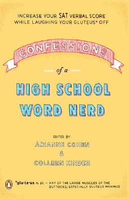Confessions of a High School Word Nerd By Cohen, Arianne (EDT)/ Kinder, Colleen (EDT)