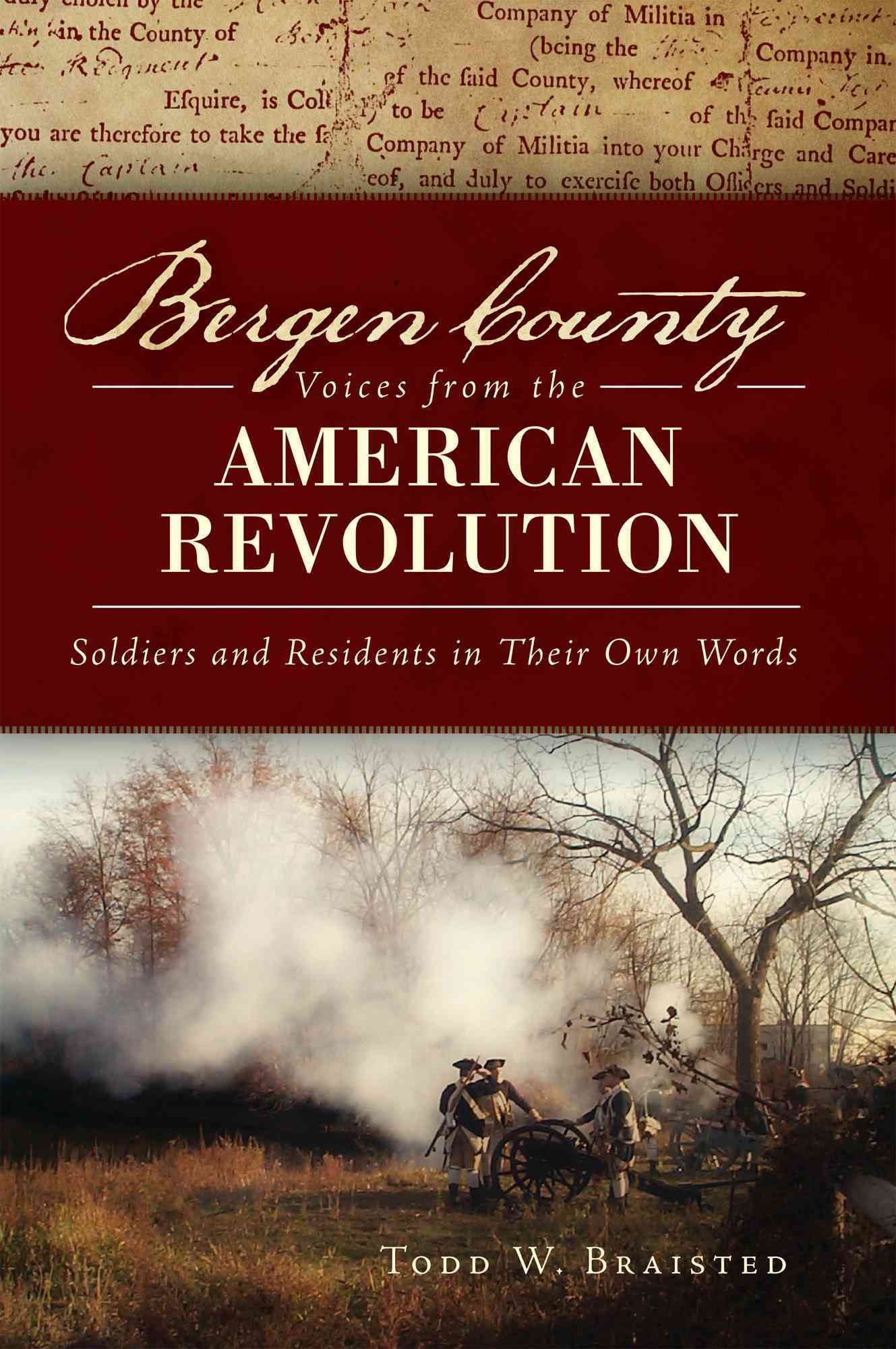 Bergen County Voices from the American Revolution By Braisted, Todd W.